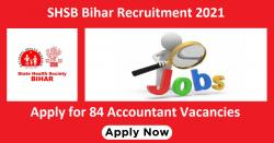 SHSB Bihar Recruitment 2021 Apply for 84 Accountant Vacancies